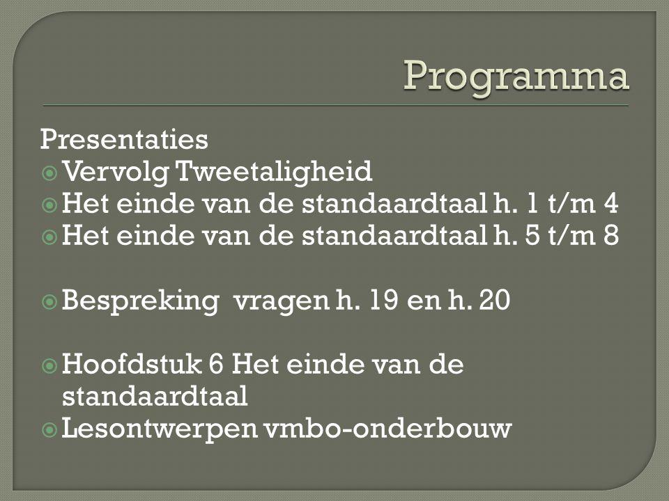 Presentaties  Vervolg Tweetaligheid  Het einde van de standaardtaal h.