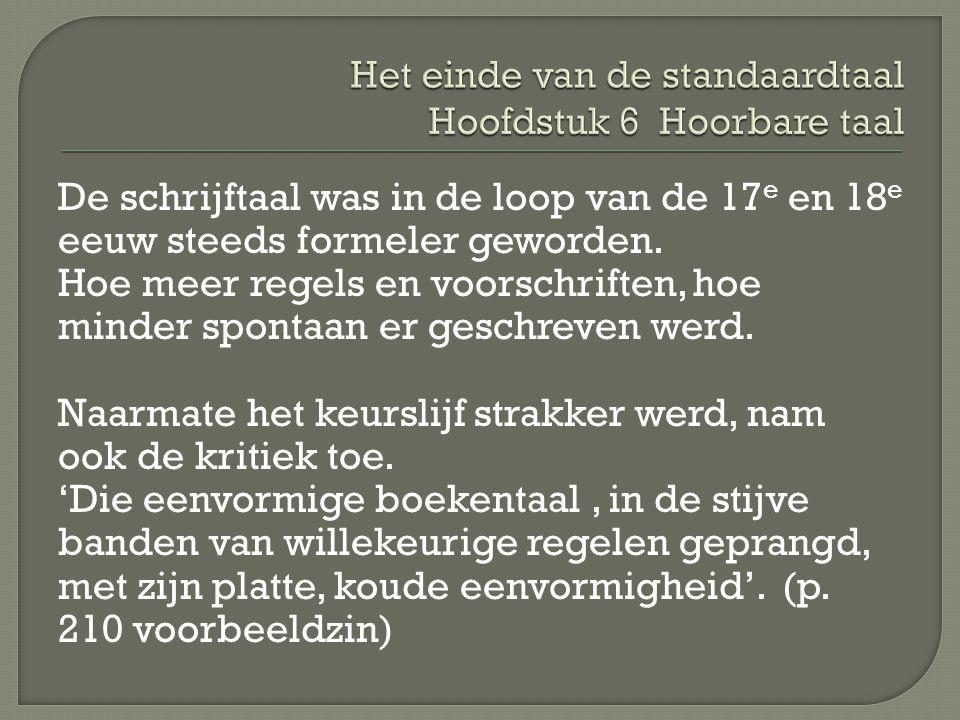 De schrijftaal kan leren van de spreektaal (De Vries).