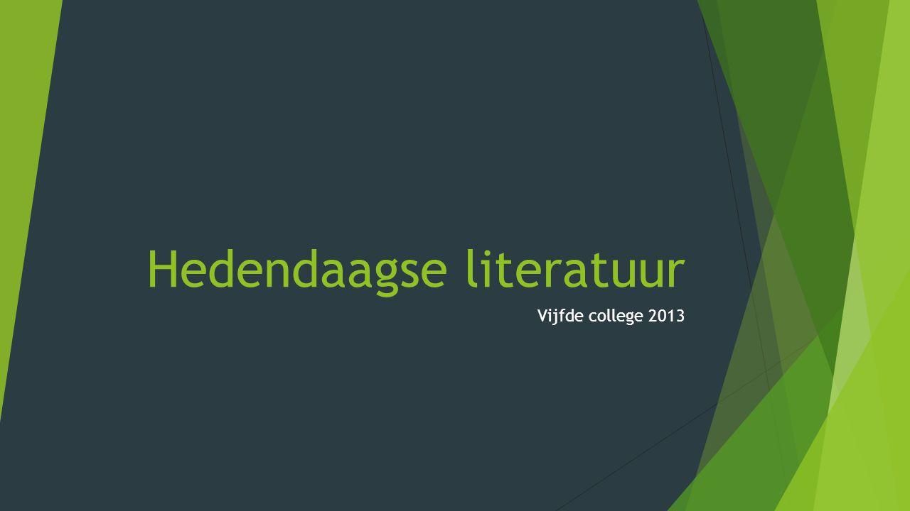 Hedendaagse literatuur Vijfde college 2013