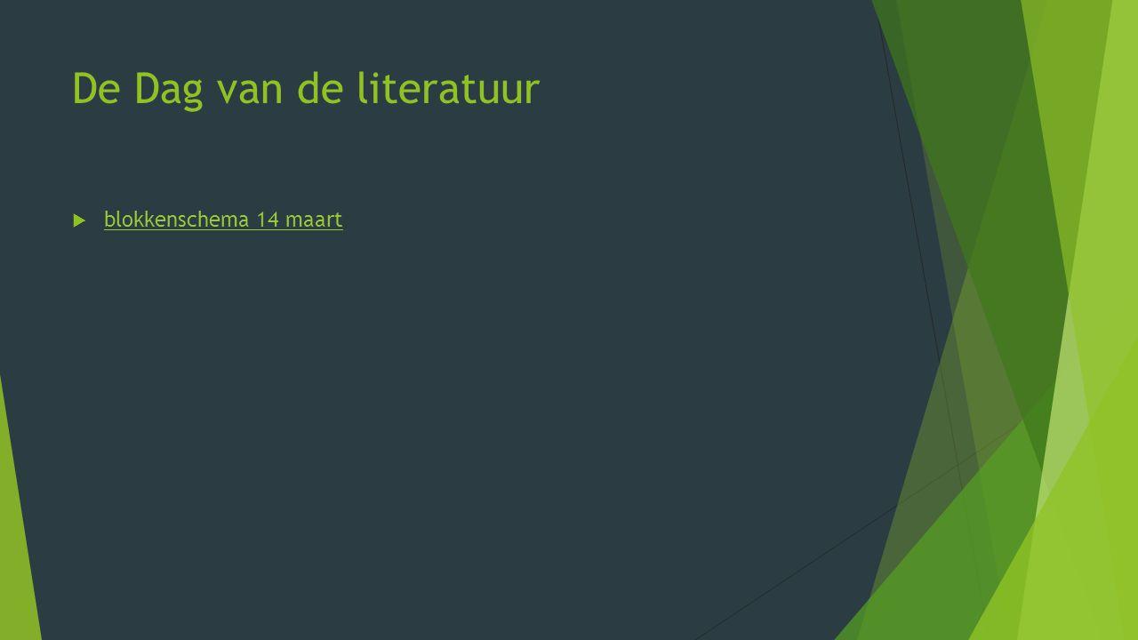 De Dag van de literatuur  blokkenschema 14 maart blokkenschema 14 maart