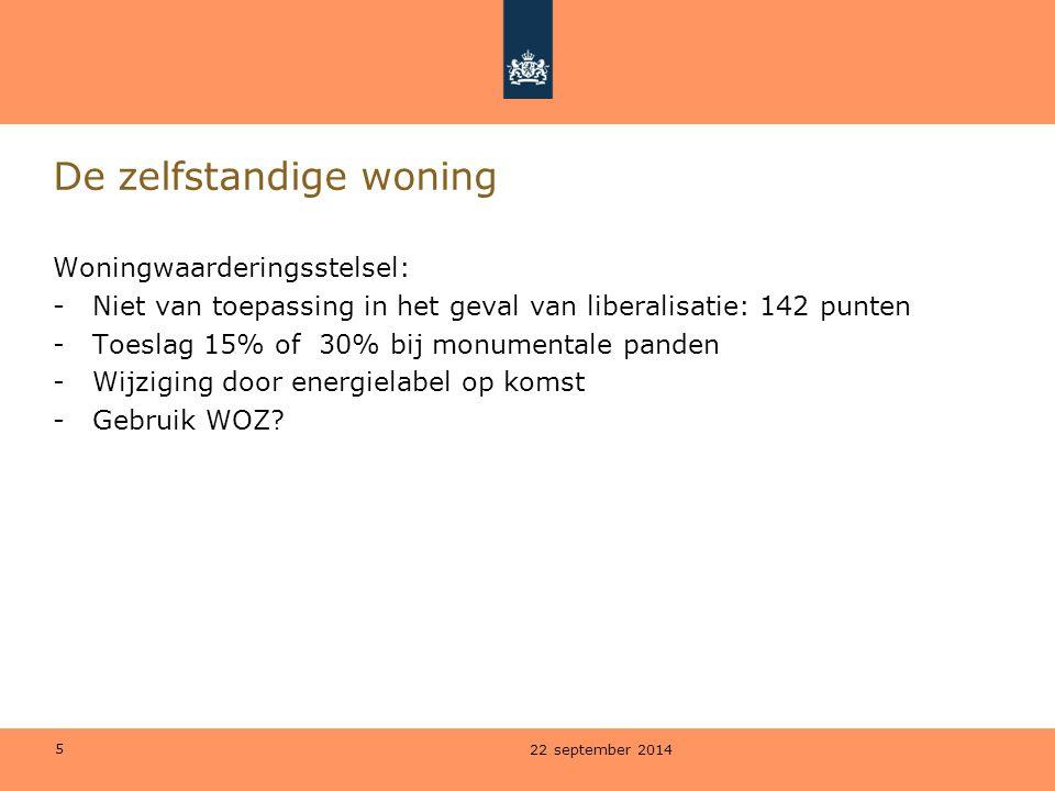 5 De zelfstandige woning Woningwaarderingsstelsel: -Niet van toepassing in het geval van liberalisatie: 142 punten -Toeslag 15% of 30% bij monumentale panden -Wijziging door energielabel op komst -Gebruik WOZ.
