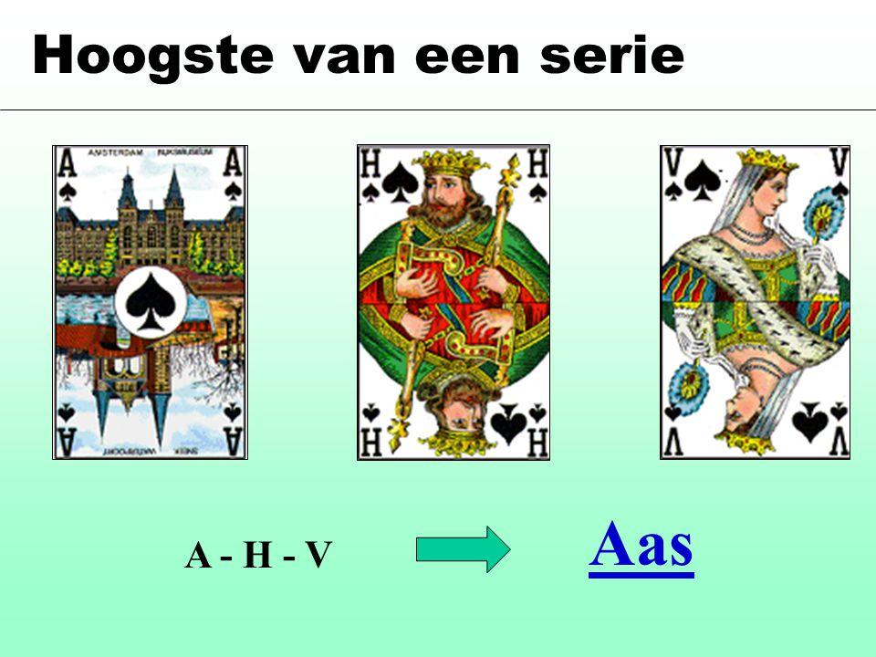 A - H - V Aas Hoogste van een serie