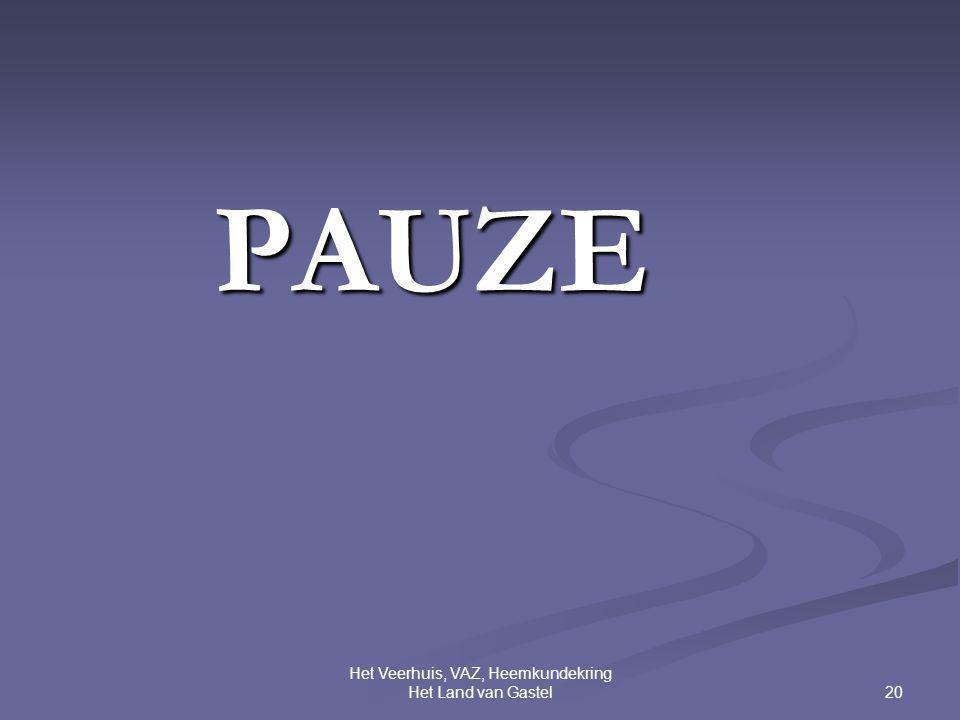 20 Het Veerhuis, VAZ, Heemkundekring Het Land van Gastel PAUZE