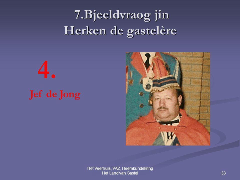 33 Het Veerhuis, VAZ, Heemkundekring Het Land van Gastel 7.Bjeeldvraog jin Herken de gastelère 7.Bjeeldvraog jin Herken de gastelère 4.