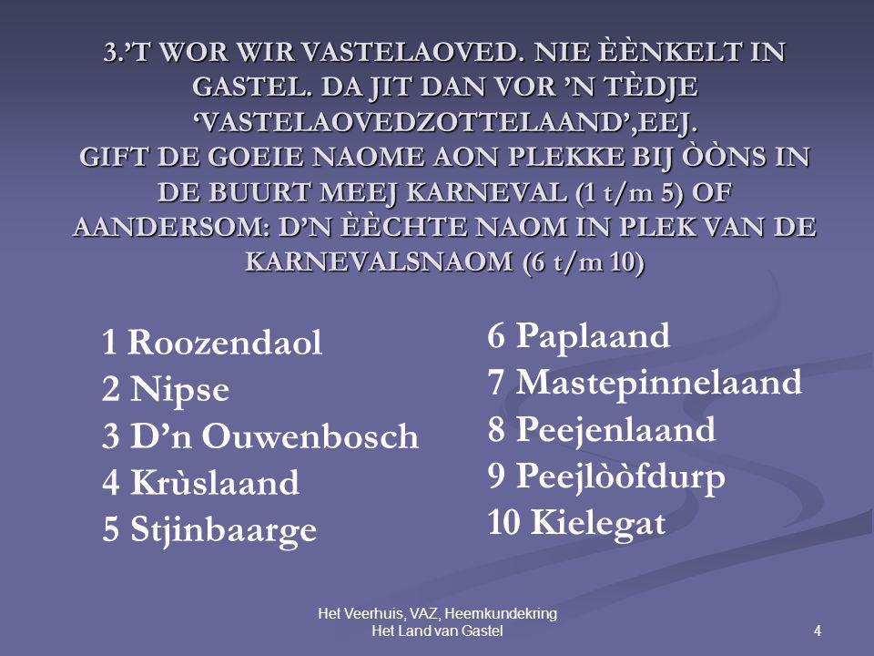 4 Het Veerhuis, VAZ, Heemkundekring Het Land van Gastel 3.'T WOR WIR VASTELAOVED.