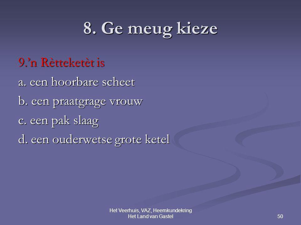 50 Het Veerhuis, VAZ, Heemkundekring Het Land van Gastel 8.