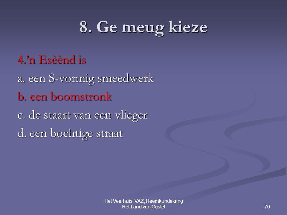 70 Het Veerhuis, VAZ, Heemkundekring Het Land van Gastel 8.