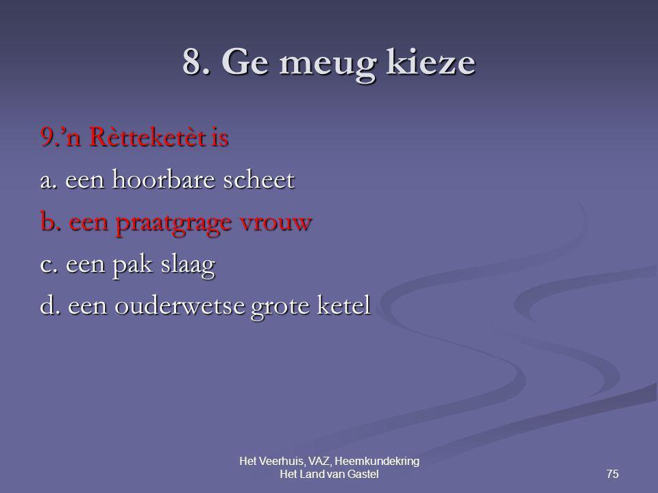 75 Het Veerhuis, VAZ, Heemkundekring Het Land van Gastel 8.