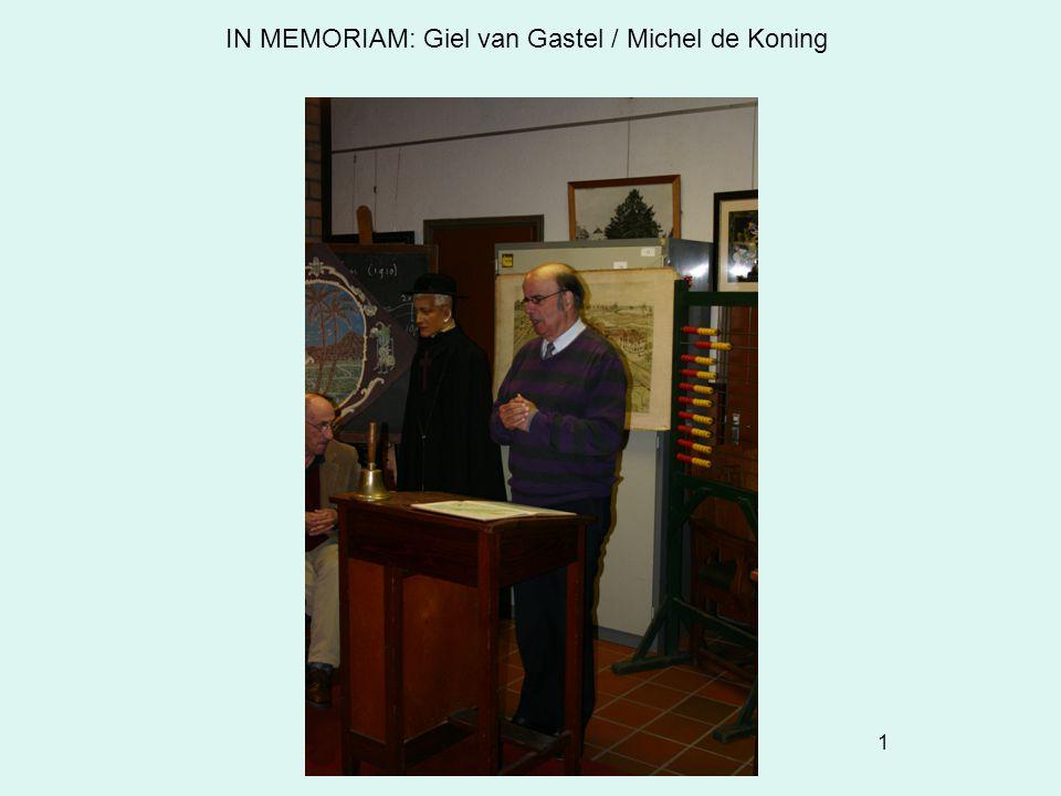 1 IN MEMORIAM: Giel van Gastel / Michel de Koning