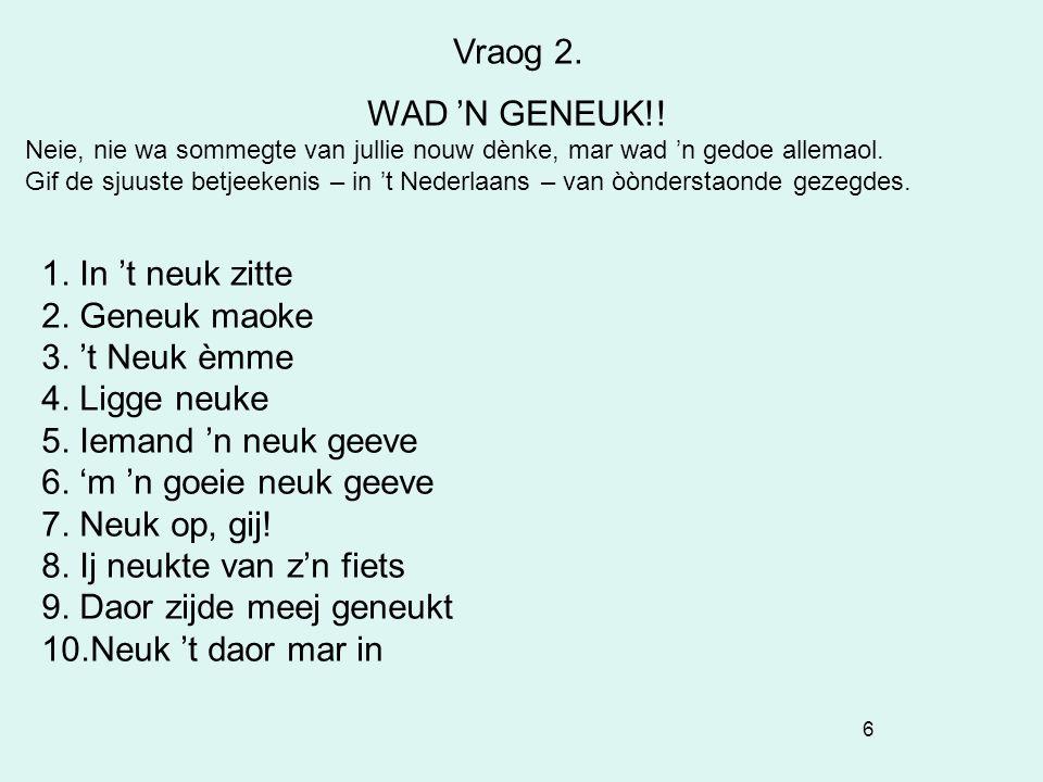 57 Vraog 8 Muziekvraog 1.Fragment 1 2. Fragment 2 3.