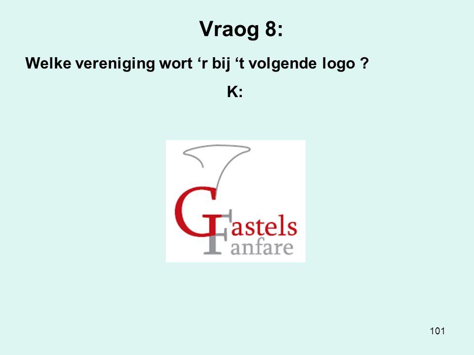 101 Vraog 8: Welke vereniging wort 'r bij 't volgende logo ? K: