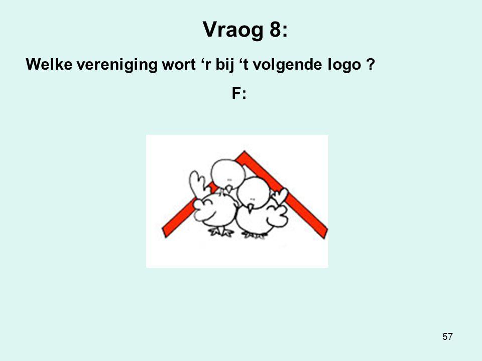 57 Vraog 8: Welke vereniging wort 'r bij 't volgende logo ? F: