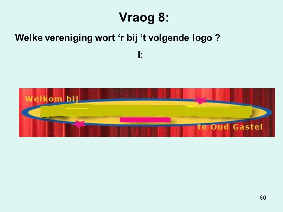 60 Vraog 8: Welke vereniging wort 'r bij 't volgende logo I: