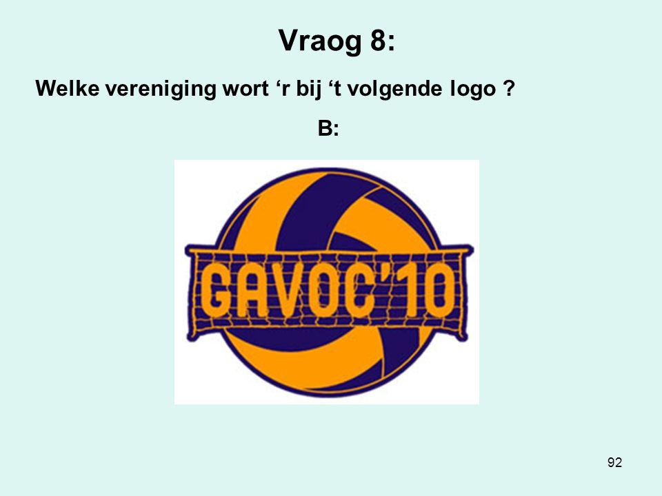 92 Vraog 8: Welke vereniging wort 'r bij 't volgende logo ? B: