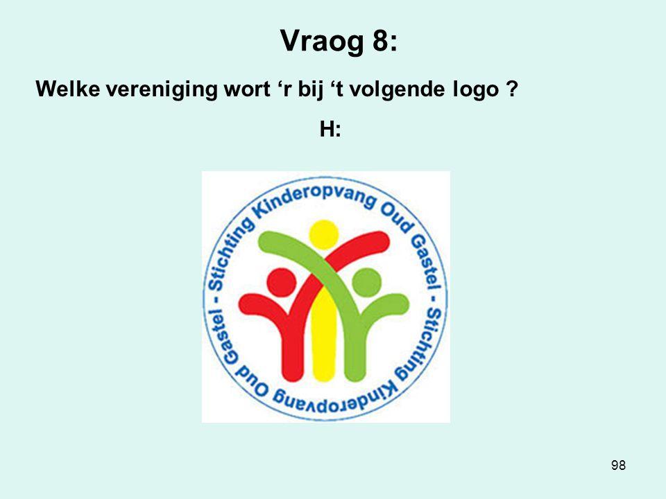 98 Vraog 8: Welke vereniging wort 'r bij 't volgende logo ? H: