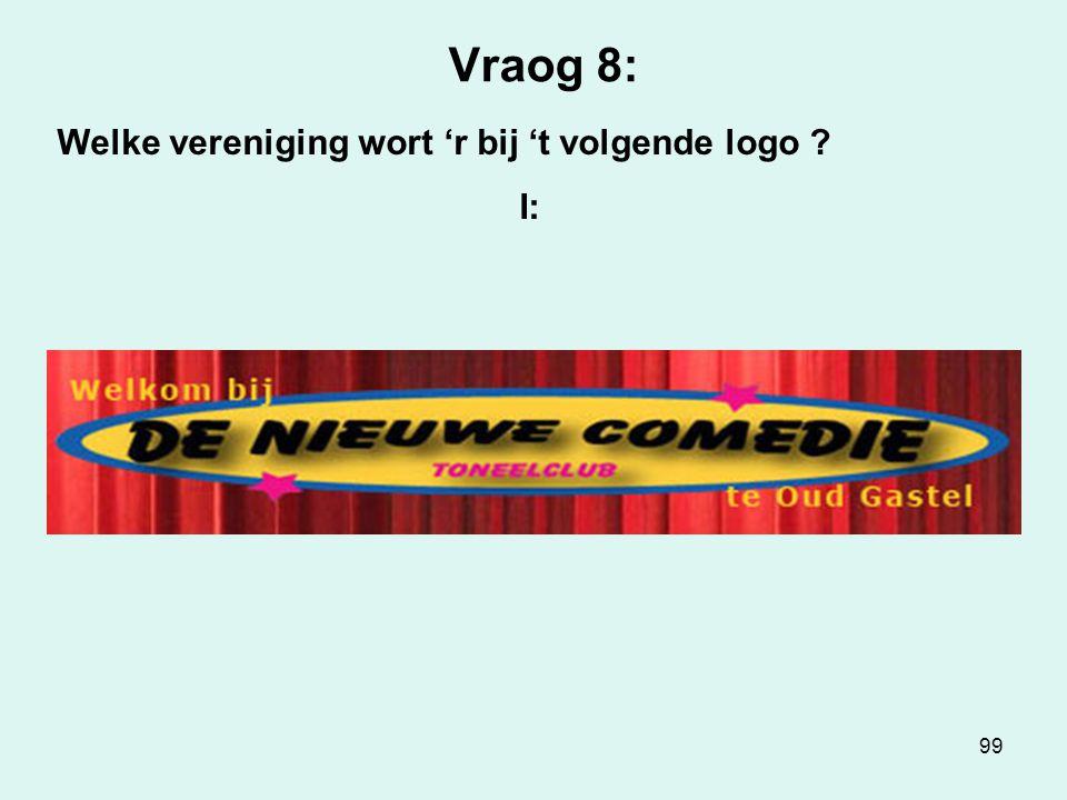 99 Vraog 8: Welke vereniging wort 'r bij 't volgende logo I: