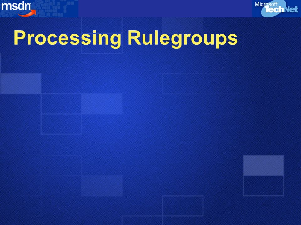 Processing Rulegroups
