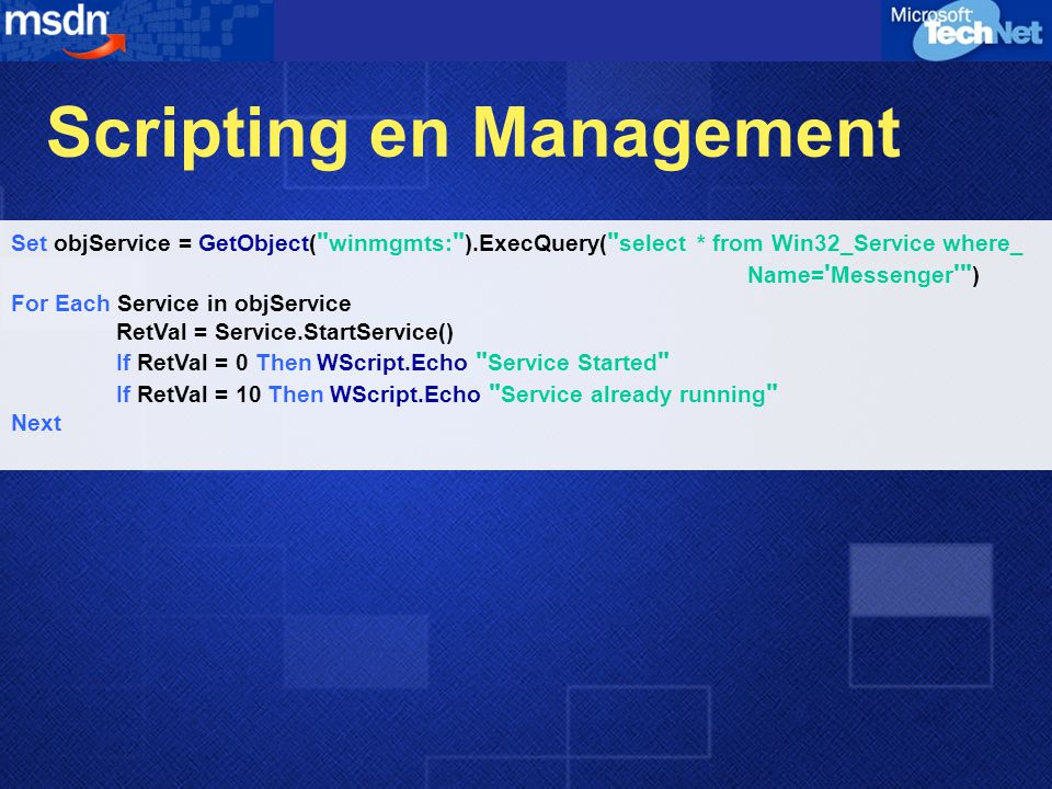 Scripting en Management Set objService = GetObject(