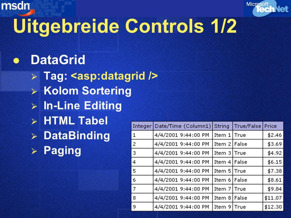 Uitgebreide Controls 1/2 DataGrid  Tag:  Kolom Sortering  In-Line Editing  HTML Tabel  DataBinding  Paging