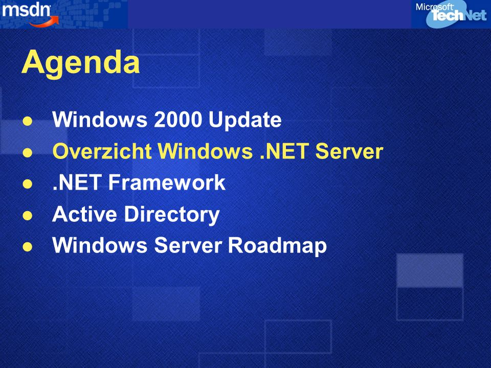 Agenda Windows 2000 Update Overzicht Windows.NET Server.NET Framework Active Directory Windows Server Roadmap