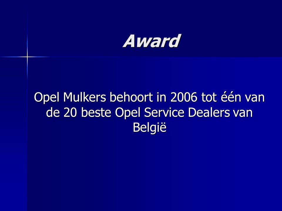 Award Opel Mulkers behoort in 2006 tot één van de 20 beste Opel Service Dealers van België