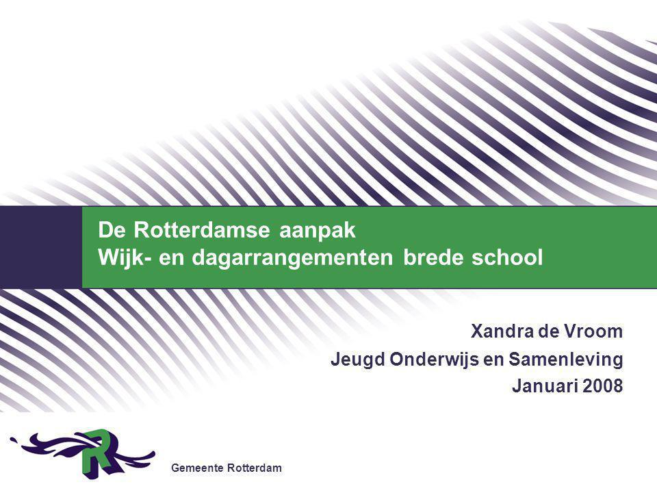 Gemeente Rotterdam 12 De echte vernieuwing.Ontwikkelen eenduidig pedagogisch klimaat.