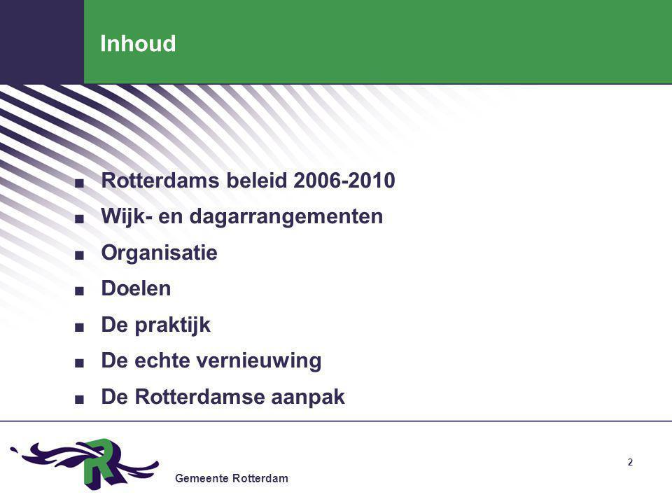 Gemeente Rotterdam 3 Rotterdams beleid 2006 – 2010 ROB  10 actiepunten.