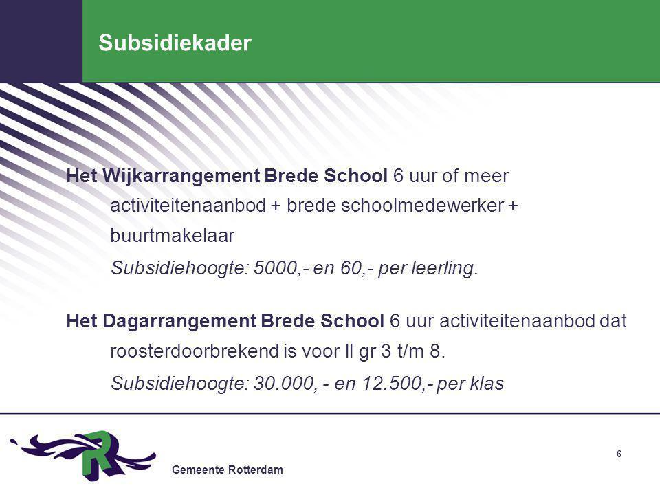 Gemeente Rotterdam 7 Organisatie: partners Betrokken organisaties in de wijk- en dagarrangementen.