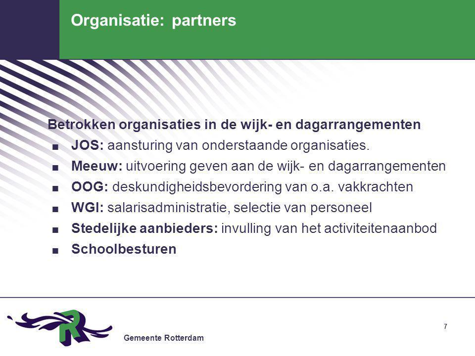 Gemeente Rotterdam 8 Doelen: outcome.Ontwikkelkansen kinderen vergroten.