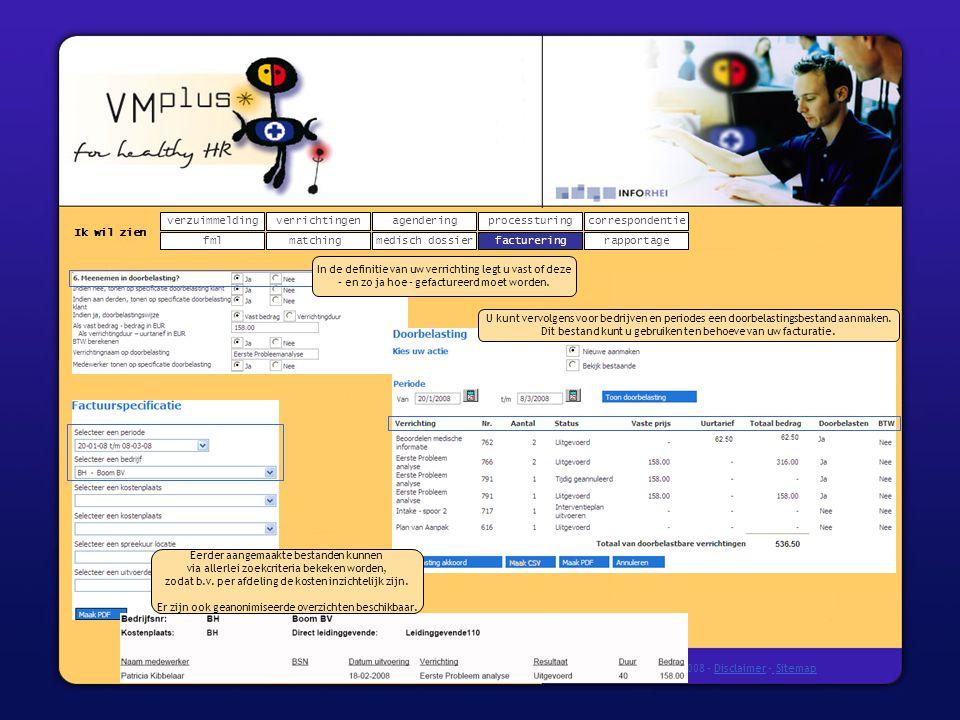 verzuimmeldingcorrespondentie matchingrapportage verrichtingenagendering fmlmedisch dossier Ik wil zien processturing facturering © InfoRhei 2008 -Disclaimer -Sitemap facturering U kunt vervolgens voor bedrijven en periodes een doorbelastingsbestand aanmaken.