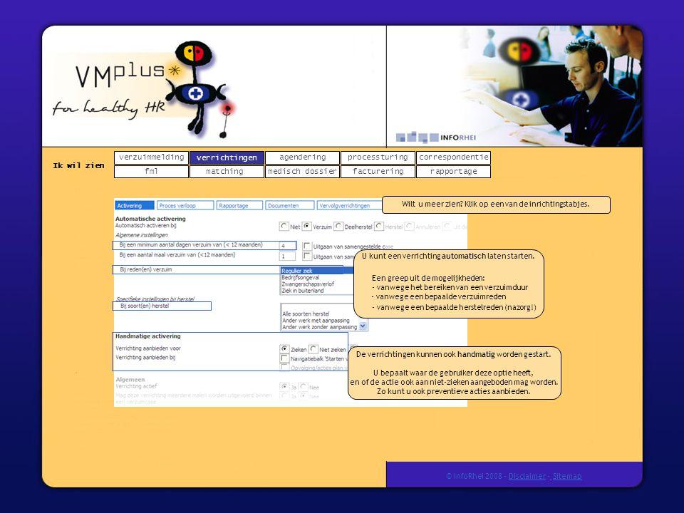verzuimmeldingcorrespondentie matchingrapportage verrichtingenagendering fmlmedisch dossier Ik wil zien processturing facturering © InfoRhei 2008 -Disclaimer -Sitemap verrichtingen U kunt een verrichting automatisch laten starten.