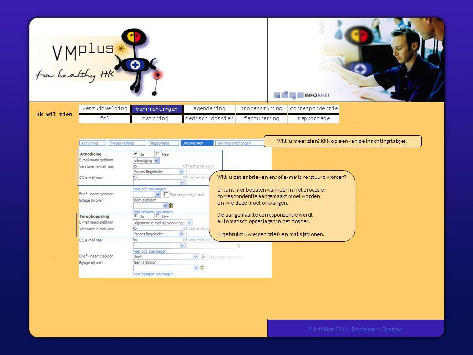 verzuimmeldingcorrespondentie matchingrapportage verrichtingenagendering fmlmedisch dossier Ik wil zien processturing facturering © InfoRhei 2008 -Disclaimer -Sitemap verrichtingen Wilt u meer zien.