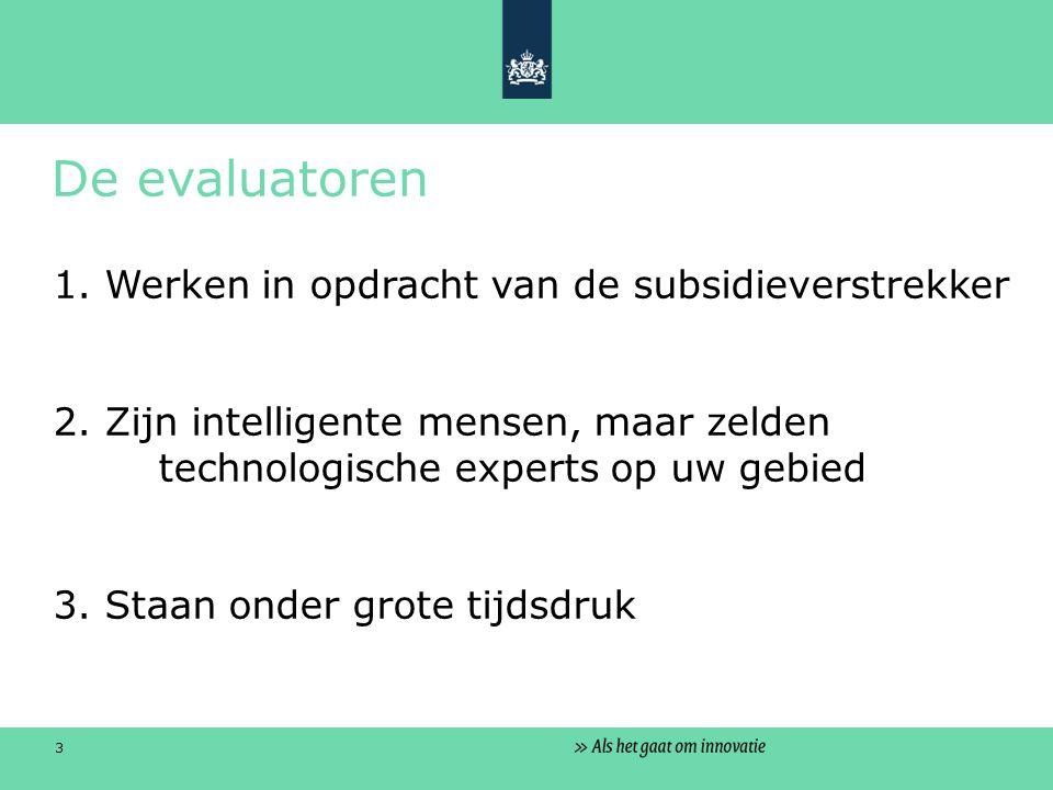 3 De evaluatoren 1. Werken in opdracht van de subsidieverstrekker 2.