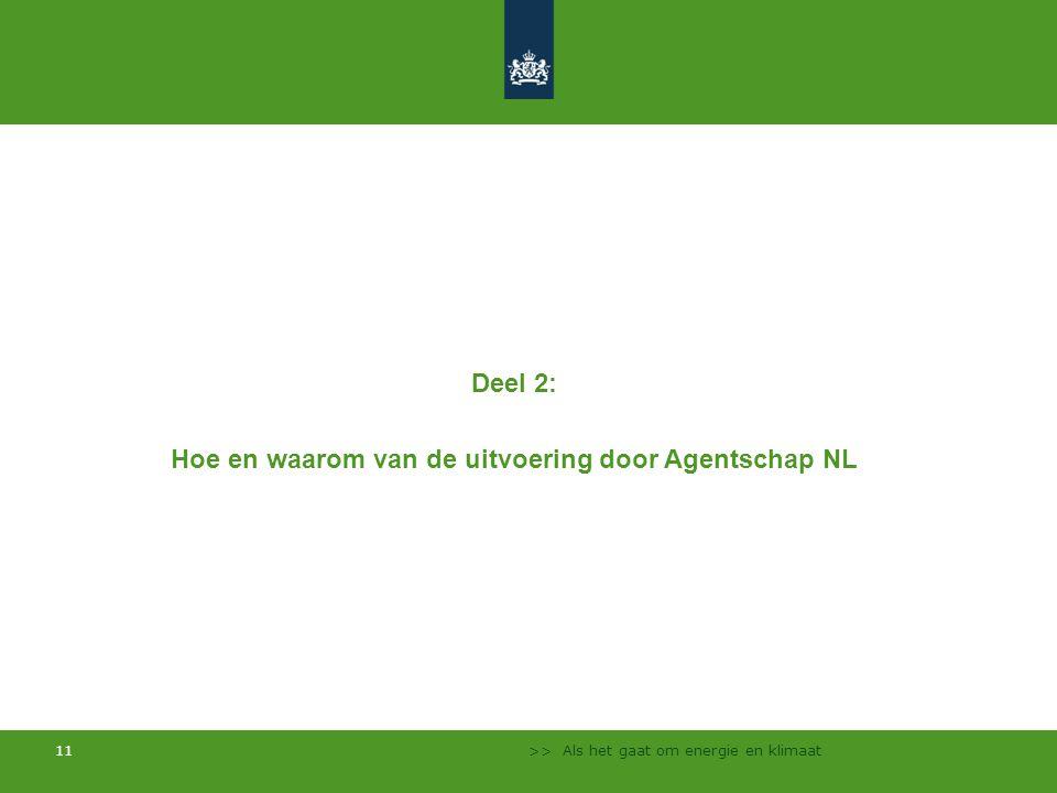 >> Als het gaat om energie en klimaat 11 Deel 2: Hoe en waarom van de uitvoering door Agentschap NL