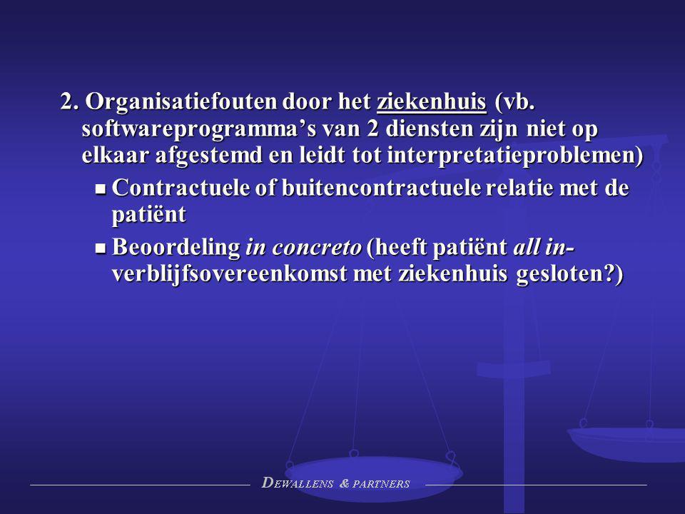 2. Organisatiefouten door het ziekenhuis (vb. softwareprogramma's van 2 diensten zijn niet op elkaar afgestemd en leidt tot interpretatieproblemen) Co