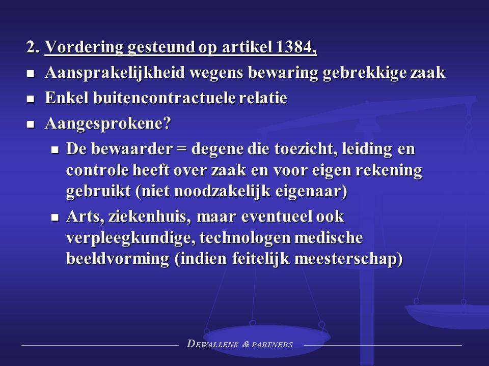 2. Vordering gesteund op artikel 1384, Aansprakelijkheid wegens bewaring gebrekkige zaak Aansprakelijkheid wegens bewaring gebrekkige zaak Enkel buite