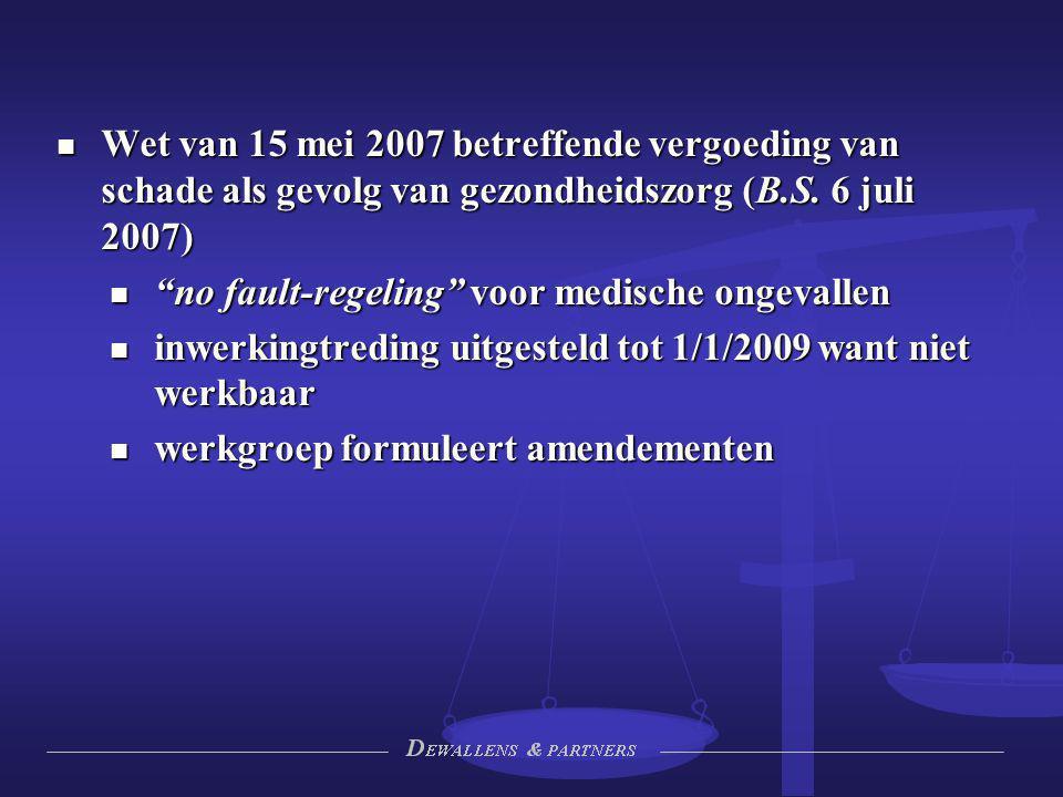 Wet van 15 mei 2007 betreffende vergoeding van schade als gevolg van gezondheidszorg (B.S. 6 juli 2007) Wet van 15 mei 2007 betreffende vergoeding van