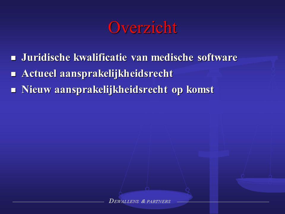 Overzicht Juridische kwalificatie van medische software Juridische kwalificatie van medische software Actueel aansprakelijkheidsrecht Actueel aansprak