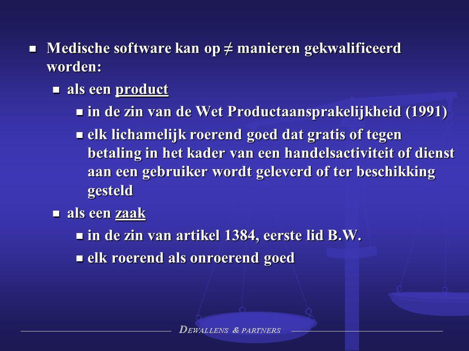 Medische software kan op ≠ manieren gekwalificeerd worden: Medische software kan op ≠ manieren gekwalificeerd worden: als een product als een product