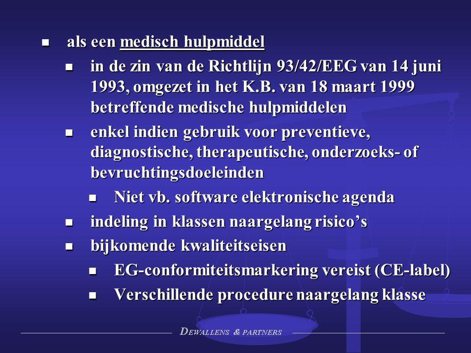 als een medisch hulpmiddel als een medisch hulpmiddel in de zin van de Richtlijn 93/42/EEG van 14 juni 1993, omgezet in het K.B. van 18 maart 1999 bet