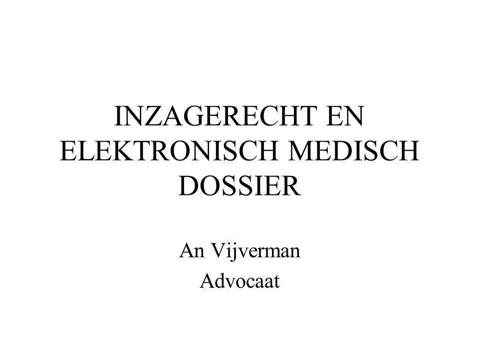 INZAGERECHT EN ELEKTRONISCH MEDISCH DOSSIER An Vijverman Advocaat
