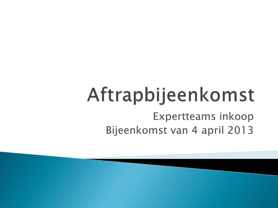 Expertteams inkoop Bijeenkomst van 4 april 2013