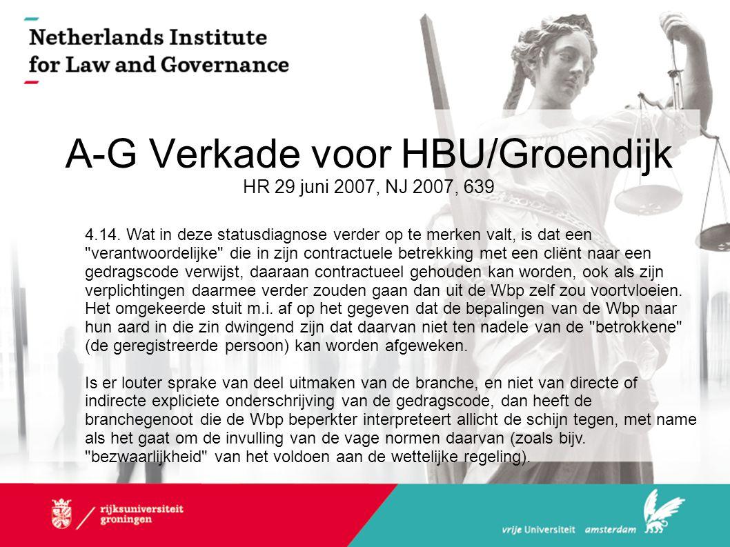 A-G Verkade voor HBU/Groendijk HR 29 juni 2007, NJ 2007, 639 4.14. Wat in deze statusdiagnose verder op te merken valt, is dat een