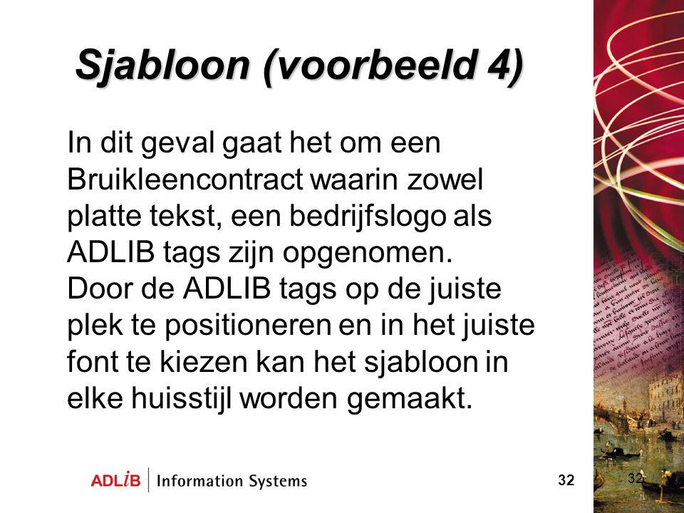 32 Sjabloon (voorbeeld 4) In dit geval gaat het om een Bruikleencontract waarin zowel platte tekst, een bedrijfslogo als ADLIB tags zijn opgenomen. Do
