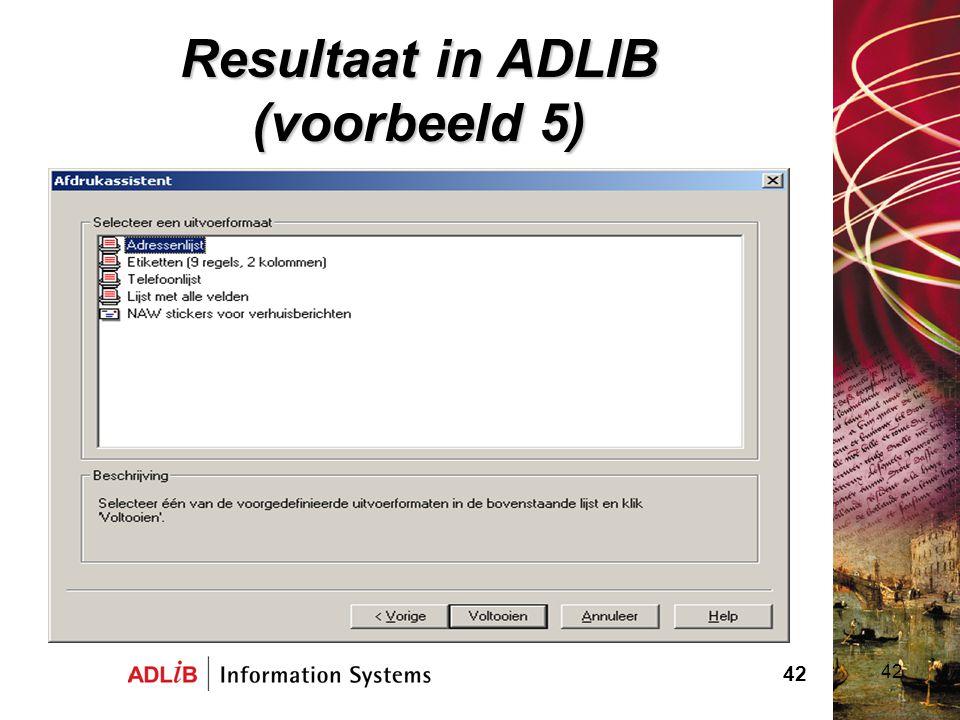 42 Resultaat in ADLIB (voorbeeld 5) 42