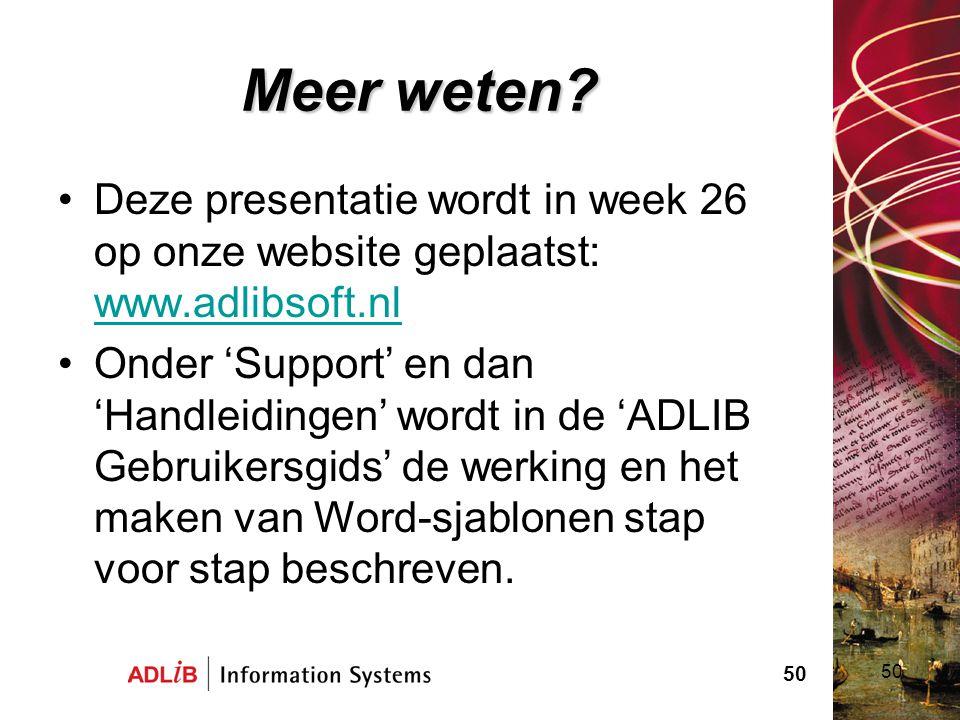 50 Meer weten? Deze presentatie wordt in week 26 op onze website geplaatst: www.adlibsoft.nl www.adlibsoft.nl Onder 'Support' en dan 'Handleidingen' w