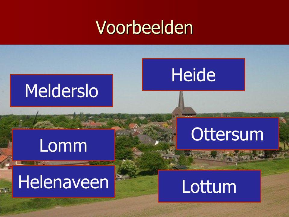 Voorbeelden Melderslo Heide Helenaveen Ottersum Lomm Lottum