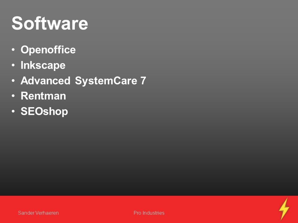 Software Openoffice Inkscape Advanced SystemCare 7 Rentman SEOshop Sander VerhaerenPro Industries