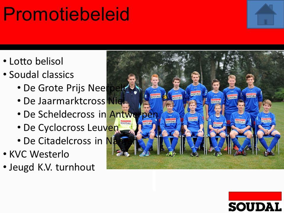 Promotiebeleid Lotto belisol Soudal classics De Grote Prijs Neerpelt De Jaarmarktcross Niel De Scheldecross in Antwerpen De Cyclocross Leuven De Citad