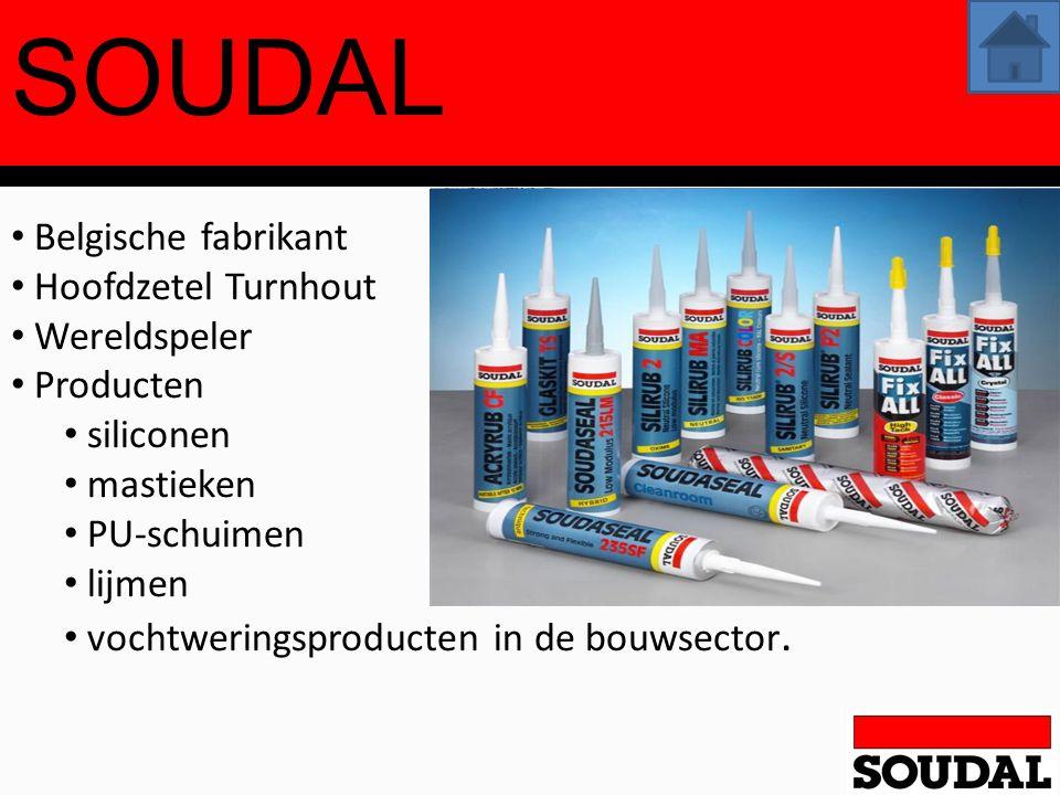 SOUDAL Belgische fabrikant Hoofdzetel Turnhout Wereldspeler Producten siliconen mastieken PU-schuimen lijmen vochtweringsproducten in de bouwsector.